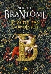 Okładka książki Żywoty pań swawolnych Pierre de Bourdeille Brantôme