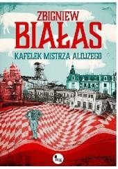 Okładka książki Kafelek mistrza Alojzego Zbigniew Białas