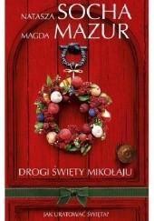 Okładka książki Drogi święty Mikołaju Natasza Socha,Magda Mazur