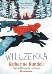 Okładka książki Wilczerka Katherine Rundell