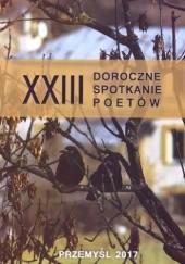 Okładka książki Almanach Poetycki XXIII Doroczne Spotkanie Poetów - Przemyśl Elżbieta Ferlejko,Kazimierz Linda,Beata Sudoł-Kochan