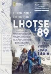 Okładka książki Lhotse'89. Ostatnia wyprawa Jerzego Kukuczki Elżbieta Piętak,Dariusz Piętak