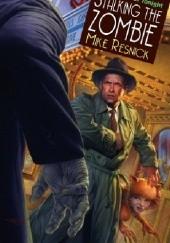Okładka książki Stalking the Zombie Mike Resnick