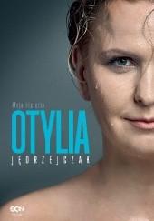 Okładka książki Otylia. Moja historia Paweł Hochstim,Paweł Skraba,Otylia Jędrzejczak