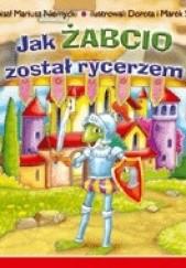 Okładka książki Jak Żabcio został rycerzem Mariusz Niemycki