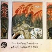 Okładka książki Lech, Czech i Rus Ewa Szelburg-Zarembina