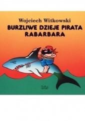 Okładka książki Burzliwe dzieje pirata Rabarbara Wojciech Witkowski