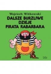 Okładka książki Dalsze burzliwe dzieje pirata Rabarbara Wojciech Witkowski