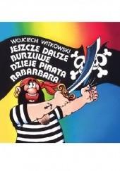 Okładka książki Jeszcze dalsze burzliwe dzieje pirata Rabarbara Wojciech Witkowski