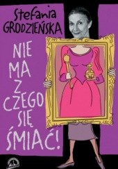 Okładka książki Nie ma z czego się śmiać Stefania Grodzieńska