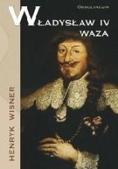 Okładka książki Władysław IV Waza Henryk Wisner