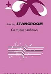 Okładka książki Co myślą naukowcy Jeremy Stangroom