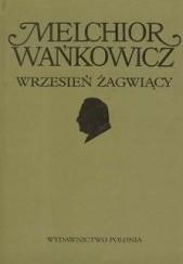 Okładka książki Dzieła emigracyjne. Wrzesień żagwiący Melchior Wańkowicz