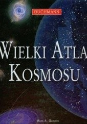 Okładka książki Wielki Atlas Kosmosu Mark Garlick