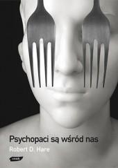 Okładka książki Psychopaci są wśród nas Robert D. Hare