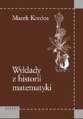 Okładka książki Wykłady z historii matematyki Marek Kordos