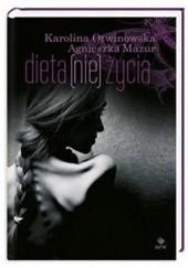 Okładka książki Dieta (nie) życia Karolina Otwinowska,Agnieszka Mazur