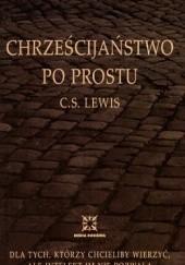 Okładka książki Chrześcijaństwo po prostu Clive Staples Lewis