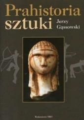 Okładka książki Prahistoria sztuki Jerzy Gąssowski