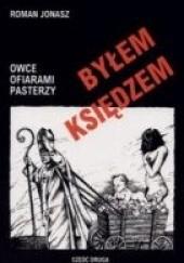 Okładka książki Byłem księdzem. Owce ofiarami pasterzy Roman Kotliński
