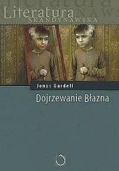 Okładka książki Dojrzewanie Błazna Jonas Gardell