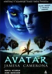 Okładka książki Avatar Jamesa Camerona. Tajny Raport o Świecie Pandory Dirk Mathison,Maria Wilhelm