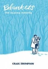 Okładka książki Blankets: Pod śnieżną kołderką Craig Thompson