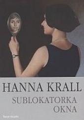 Okładka książki Sublokatorka. Okna Hanna Krall