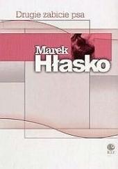 Okładka książki Drugie zabicie psa Marek Hłasko