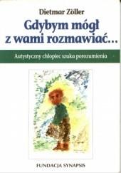 Okładka książki Gdybym mógł z Wami rozmawiać... Autystyczny chłopiec szuka porozumienia Dietmar Zöller