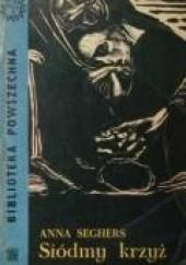 Okładka książki Siódmy krzyż Anna Seghers