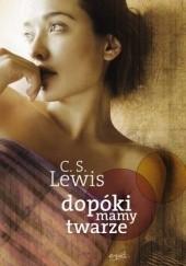 Okładka książki Dopóki mamy twarze Clive Staples Lewis