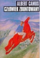 Okładka książki Człowiek zbuntowany Albert Camus
