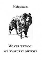 Okładka książki Wiatr trwogi me pyszczki owiewa Melquiades