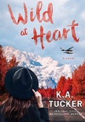 Okładka książki Wild at Heart K.A. Tucker