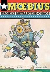Okładka książki Kroniki metaliczne, Chaos Jean Giraud