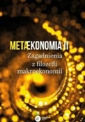 Okładka książki Metaekonomia II. Zagadnienia z filozofii makroekonomii praca zbiorowa