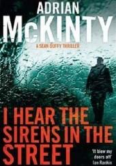 Okładka książki I Hear the Sirens in the Street Adrian McKinty