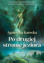 Okładka książki Po drugiej stronie jeziora Agnieszka Karecka