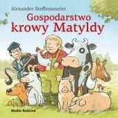 Okładka książki Gospodarstwo krowy Matyldy Alexander Steffensmeier