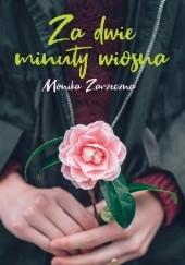 Okładka książki Za dwie minuty wiosna Monika Zarzeczna