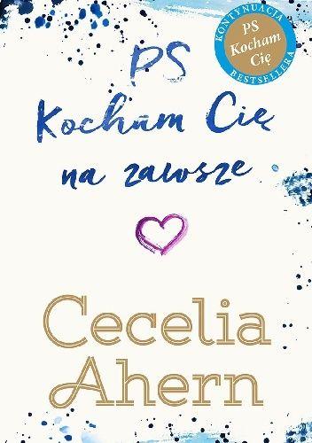 Okładka książki PS Kocham Cię na zawsze Cecelia Ahern