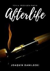 Okładka książki Afterlife. Tom IV. Przeklęta Piątka Joaquín Danilecki