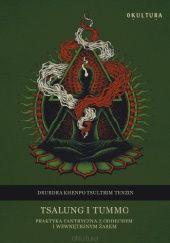 Okładka książki Tsalung i tummo Drubdra Khenpo Tsultrim Tenzin