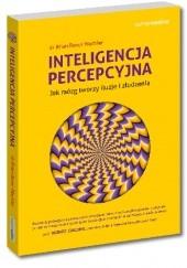 Okładka książki Inteligencja percepcyjna. Jak mózg tworzy iluzje i złudzenia Brian Boxer Wachler