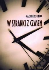 Okładka książki W szranki z czasem Kazimierz Linda