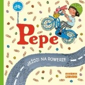 Okładka książki Pepe jeździ na rowerze Anna-Karin Garhamn