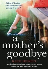 Okładka książki A Mothers Goodbye Kate Hewitt