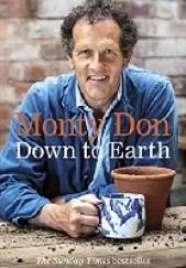 Okładka książki Down to Earth: Gardening Wisdom Monty Don