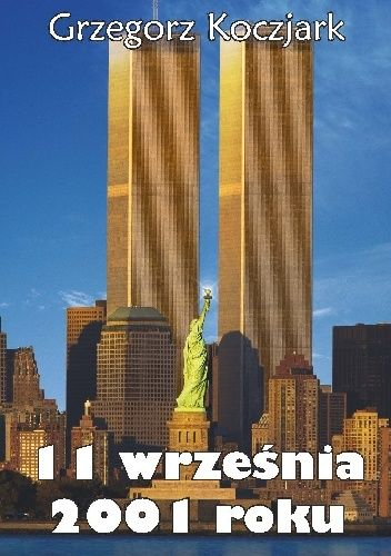 Okładka książki 11 września 2001 roku Grzegorz Koczjark